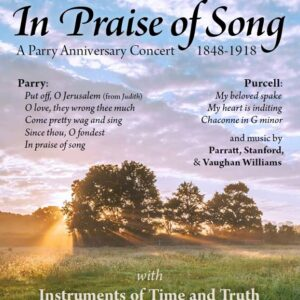 In Praise of Song: A Parry Anniversary Concert